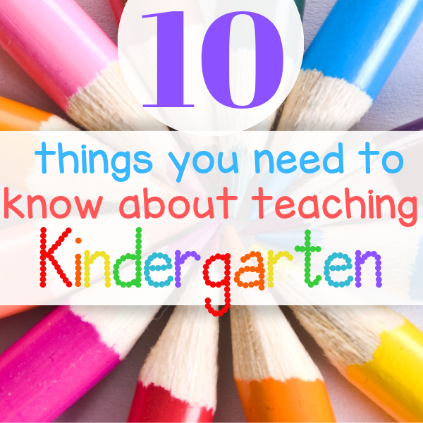 10 Things to know about teaching kindergarten