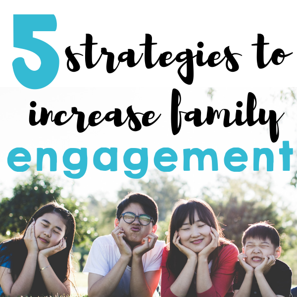 5 Strategies to increase family engagement