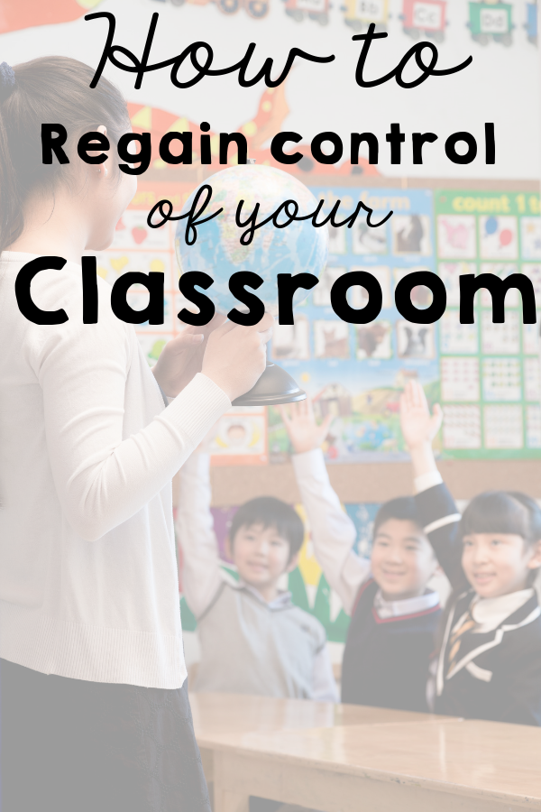 How to Regain Control of Your Classroom!