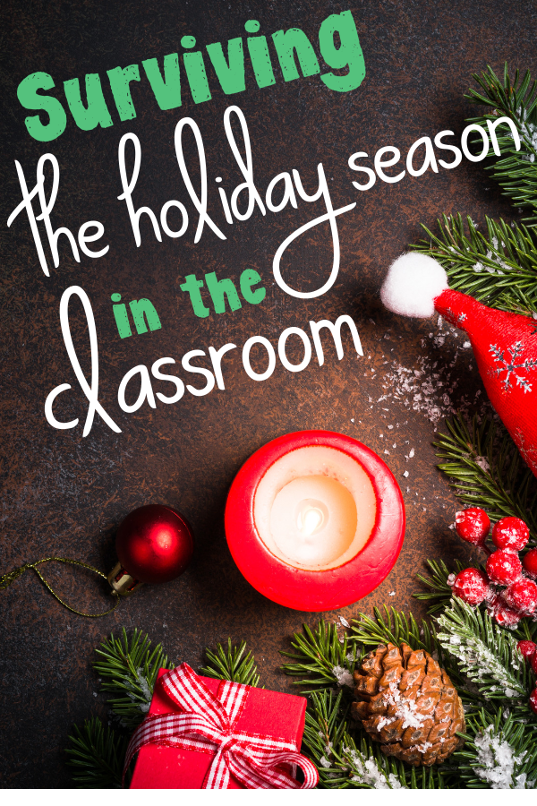 Surviving the holiday season in the classroom