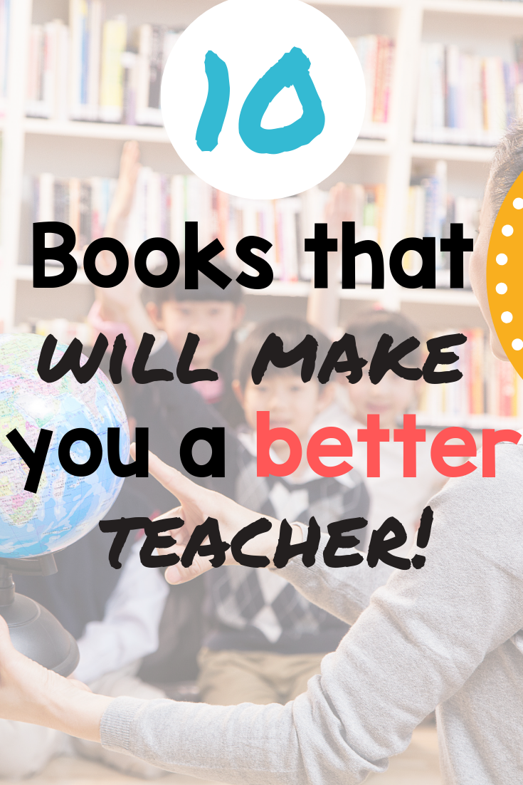 10 Books that will make you a better teacher