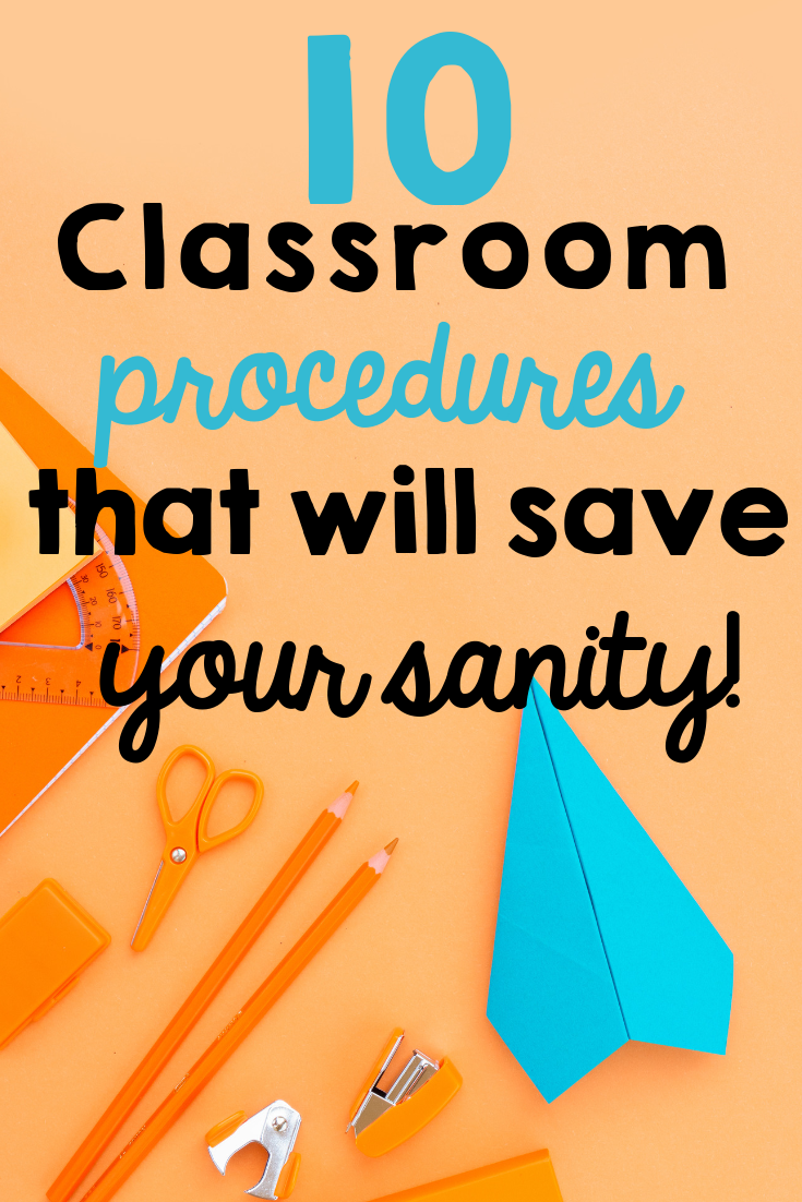 10 Classroom Procedures that will Save your Sanity!