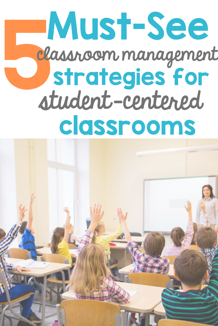 5 Must See Classroom Management Strategies for Student-Centered Classrooms